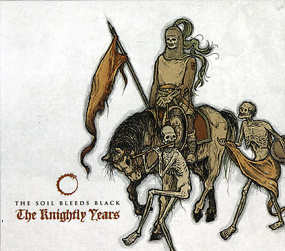 The Soil Bleeds Black: The Knightly Years 【予約受付中】