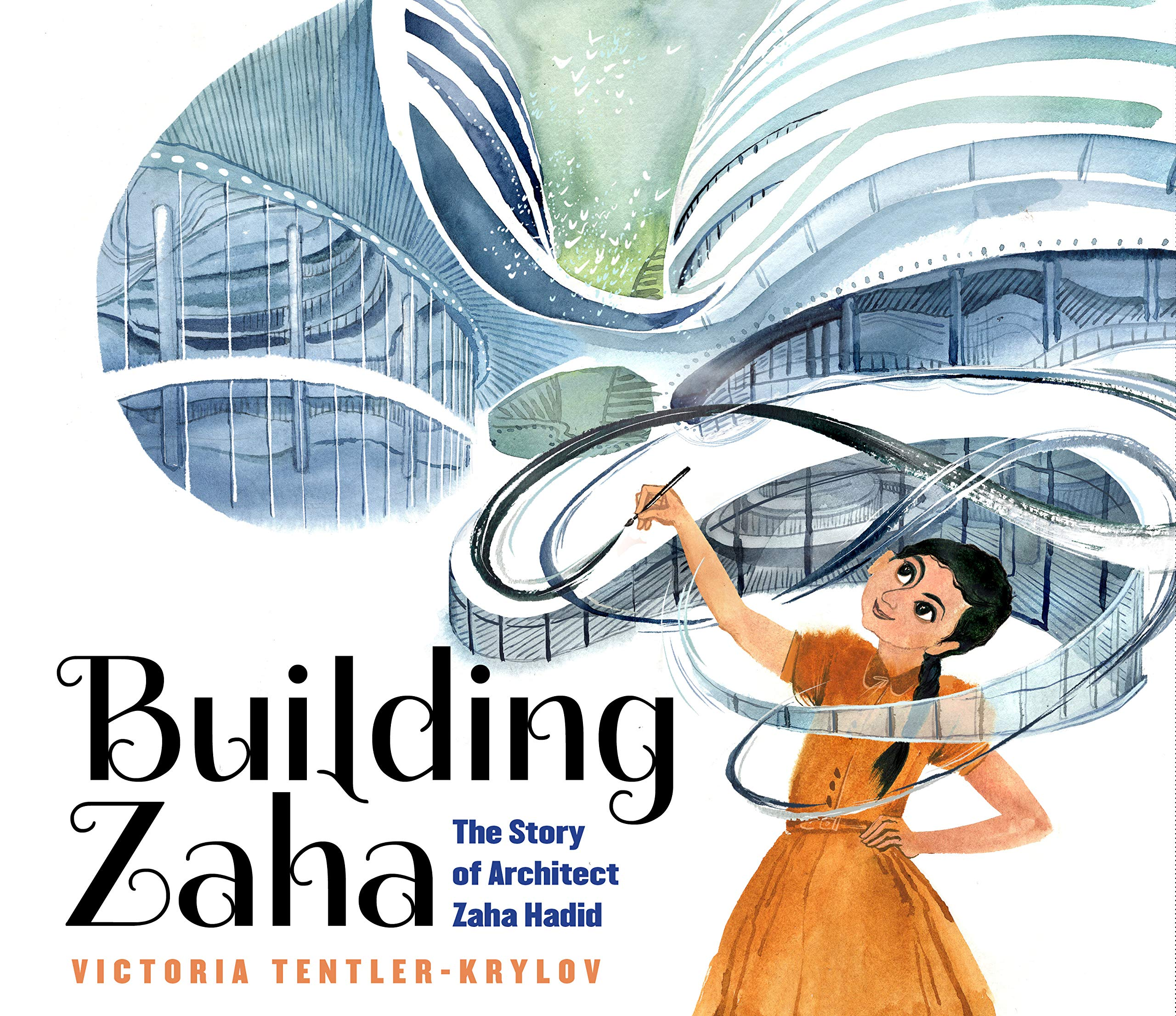 Building Zaha: The Story of Architect Zaha Hadid BUILDING ZAHA