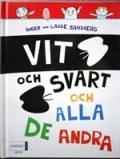 Vit och Svart och alla dom andra (スウェーデン語)