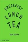 BREAKFAST LUNCH TEA (ローズベーカリーの本 英語版)