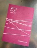 WHITE FILM2005−2011