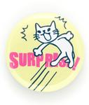 缶バッチ 猫 SURPRISE! ネコ ねこ 猫柄 雑貨 SCOPY スコーピー