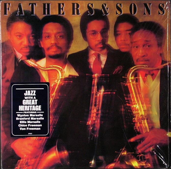 Wynton Marsalis, Chico Freeman ウィントン・マルサリス, チコ・フリーマン / Fathers & Sons ファーザーズ・アンド・サンズ