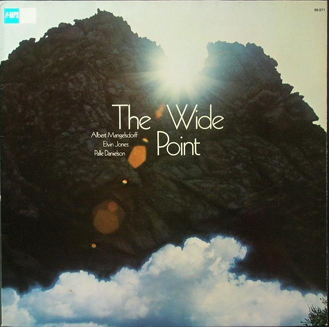 Albert Mangelsdorff,  Elvin Jones,  Palle Danielson アルバート・マンゲルスドルフ / The Wide Point