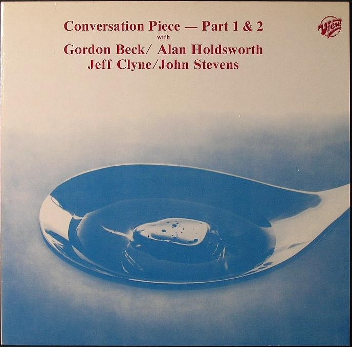 Allan Holdsworth,Gordon Beck, John Stevens/Conversation Piece - Part 1 & 2