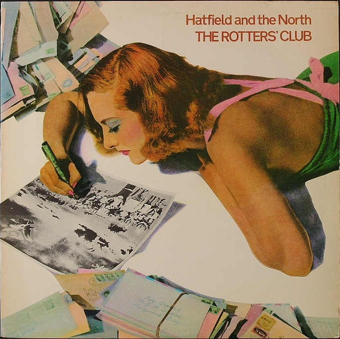 Hatfield And The North ハットフィールド&ザ・ノース / The Rotters' Club ザ・ロッターズ・クラブ