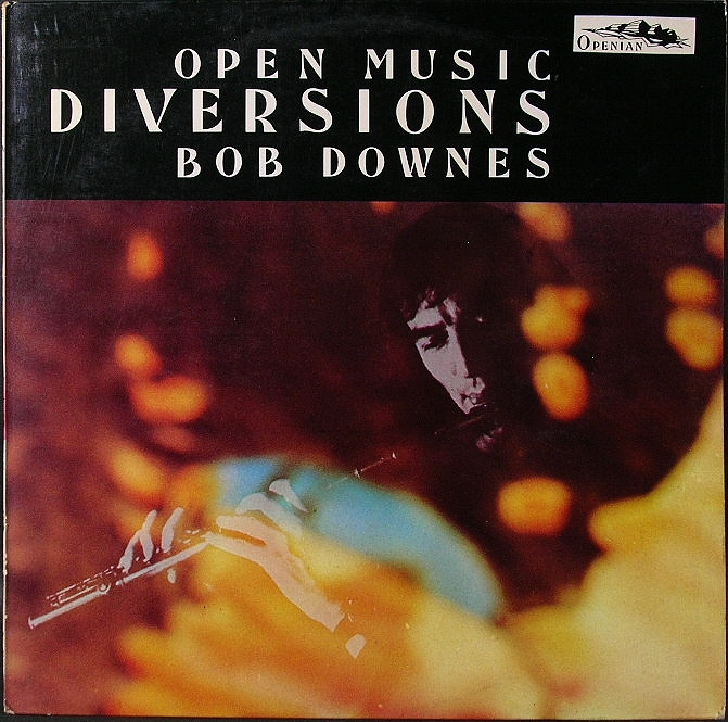 Bob Downes Open Music ボブ・ダウンズ・オープン・ミュージック / Diversions