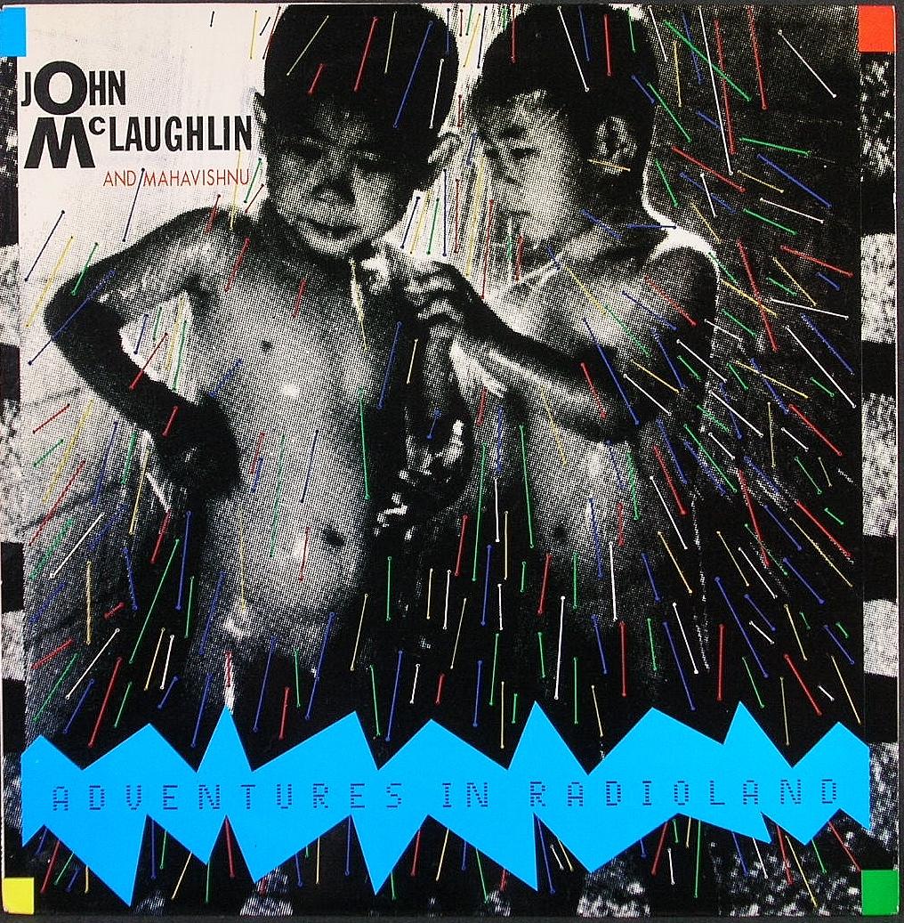 John McLaughlin And Mahavishnu ジョン・マクラフリン / Adventures In Radioland
