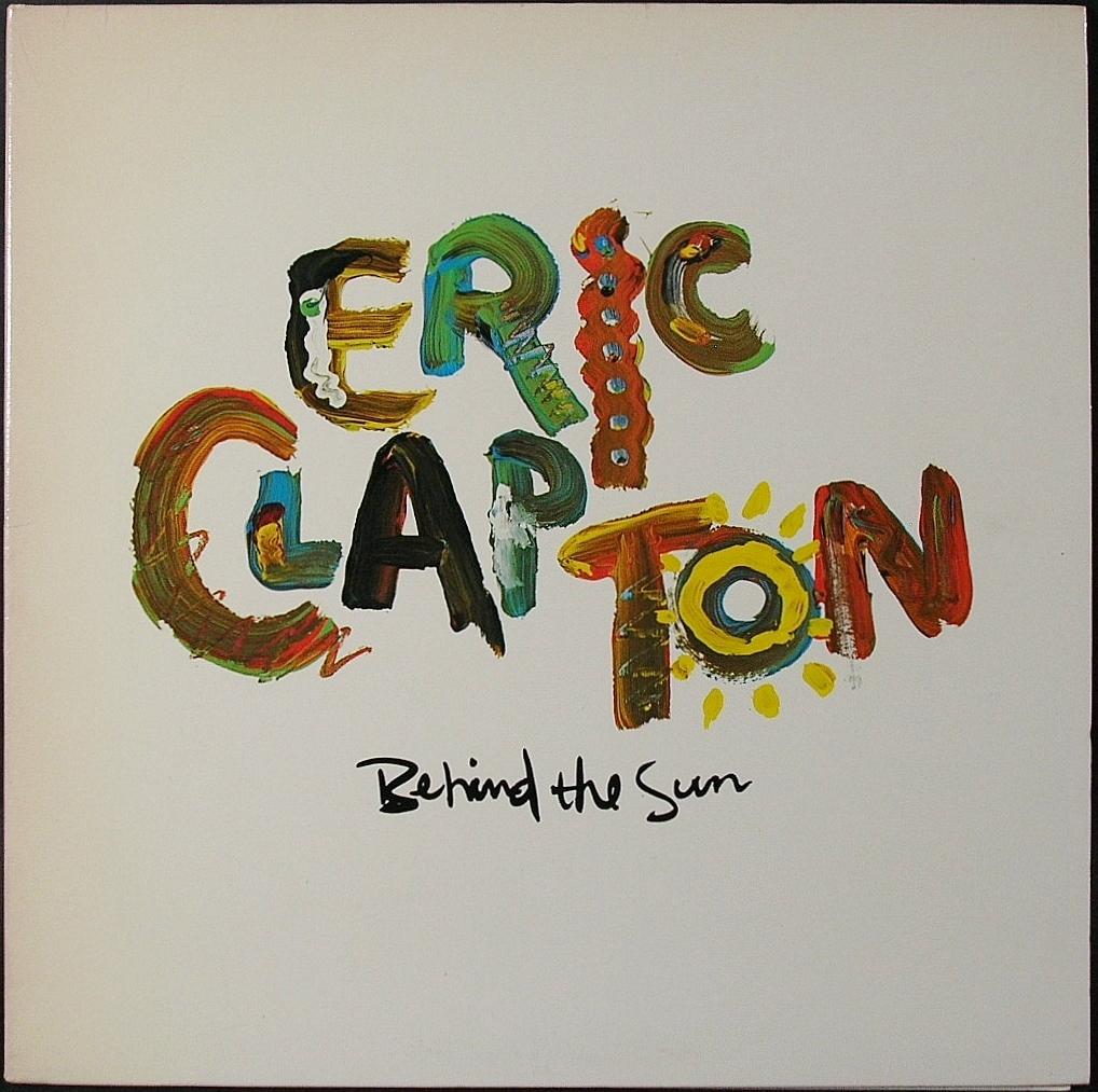 Eric Clapton エリック・クラプトン / Behind The Sun ビハインド・ザ・サン 米国盤