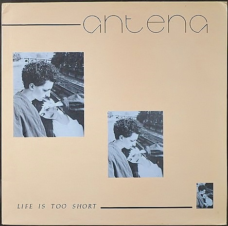 """Antena アンテナ / Life Is Too Short 