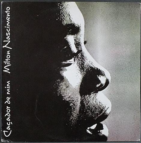 Milton Nascimento ミルトン・ナシメント / Cacador De Mim