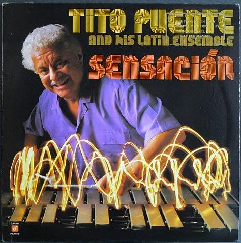 Tito Puente And His Latin Ensemble ティト・ プエンテ / Sensacion