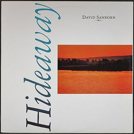 David Sanborn デヴィッド・サンボーン / Hideaway ハイダウェイ