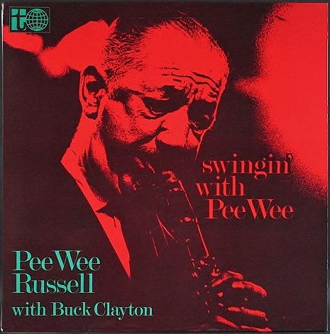 Pee Wee Russell With Buck Clayton ピー・ウィー・ラッセル / Swingin' With Pee Wee