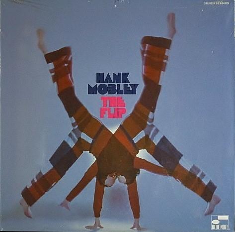 Hank Mobley ハンク・モブレー / The Flip ザ・フリップ