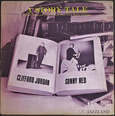 Clifford Jordan And Sonny Red クリフォード・ジョーダン & ソニー・レッド / A Story Tale