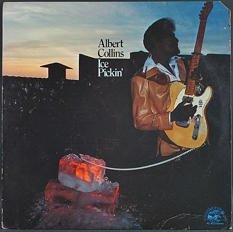Albert Collins アルバート・コリンズ / Ice Pickin' アイス・ピッキン