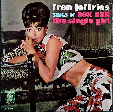 Fran Jeffries フラン・ジェフリーズ / Fran Jeffries Sings Of Sex And The Single Girl