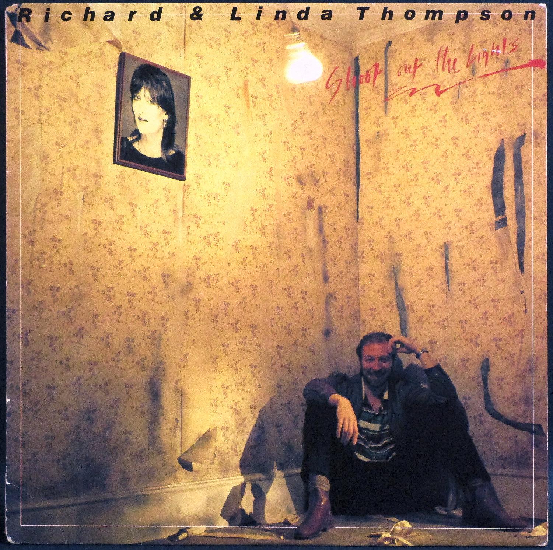 Richard & Linda Thompson リチャード & リンダ・トンプソン / Shoot Out The Lights
