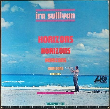 Ira Sullivan アイラ・サリヴァン / Horizons