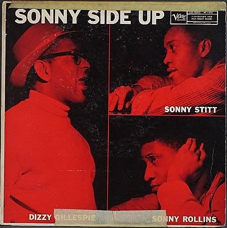 Dizzy Gillespie, Sonny Stitt, Sonny Rollins ディジー・ガレスピー、ソニー・スティット、ソニー・ロリンズ / Sonny Side Up