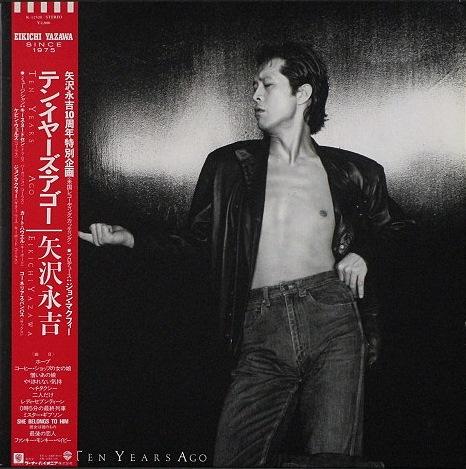 矢沢永吉 Eikichi Yazawa / テン・イヤーズ・アゴー Ten Years Ago