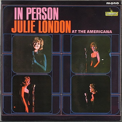 Julie London ジュリー・ロンドン / In Person At The Americana 英国盤
