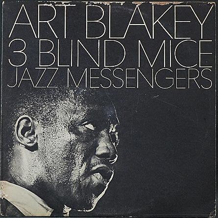 Art Blakey & The Jazz Messengers アート・ブレイキー / 3 Blind Mice スリー・ブラインド・マイス