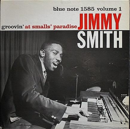 Jimmy Smith ジミー・スミス / Groovin' At Smalls' Paradise (Vol.1)