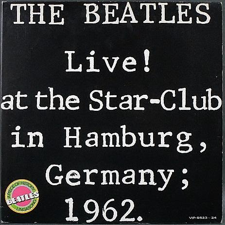 Beatles / デビュー! ビートルズ・ライヴ'62 Live! At The Star-Club In Hamburg, Germany; 1962  JP盤