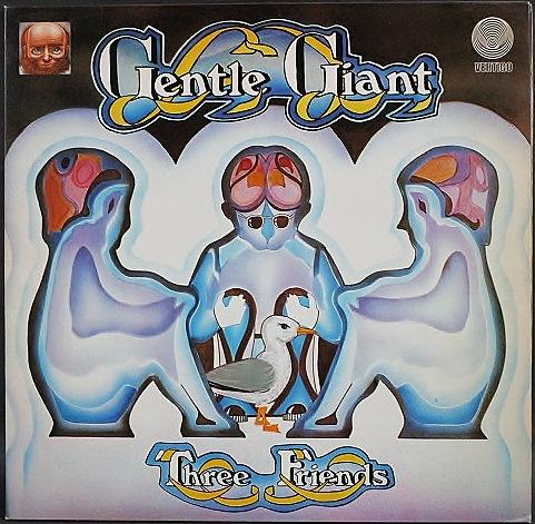 Gentle Giant ジェントル・ジャイアント / Three Friends スリー・フレンズ UK盤