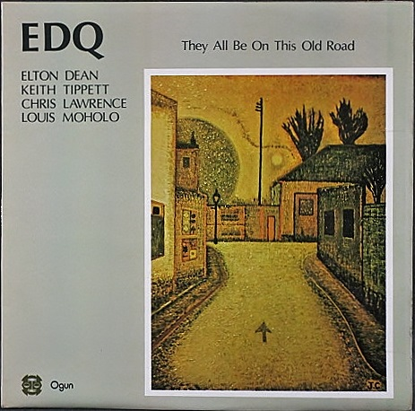 EDQ - Elton Dean, Keith Tippett エルトン・ディーン、キース・ティペット / They All Be On This Old Road