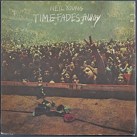 Neil Young ニール・ヤング / Time Fades Away