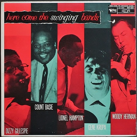 Dizzy Gillespie, Count Basie, Lionel Hampton, Gene Krupa, Woody Herman / Here Come The Swinging Bands