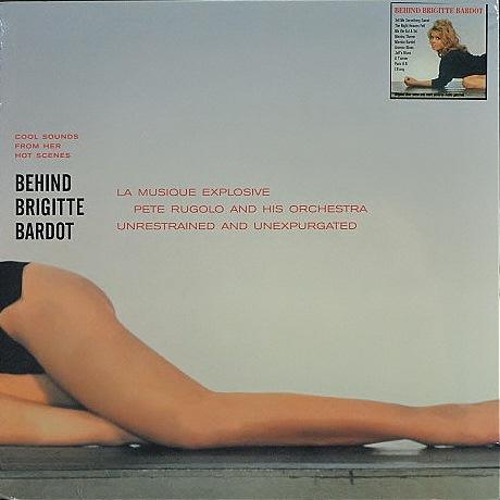 Pete Rugolo And His Orchestra ピート・ルゴロ / Behind Brigitte Bardot ビハインド・ブリジット・バルドー