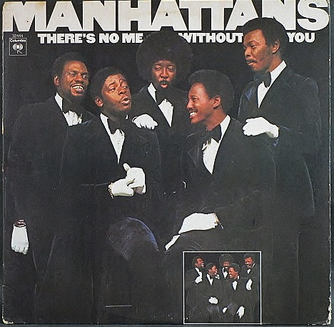 Manhattans マンハッタンズ / There's No Me Without You