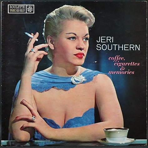 Jeri Southern ジェリ・サザン / Coffee, Cigarettes & Memories