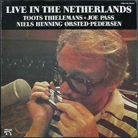 Toots Thielemans トゥーツ・シールマンス / Live In The Netherlands