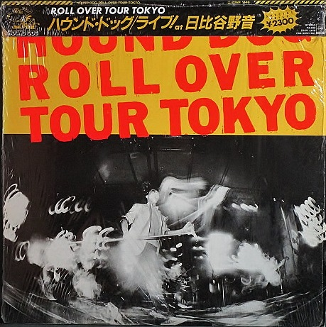 Hound Dog ハウンド・ドッグ / Roll Over Tour, Tokyo