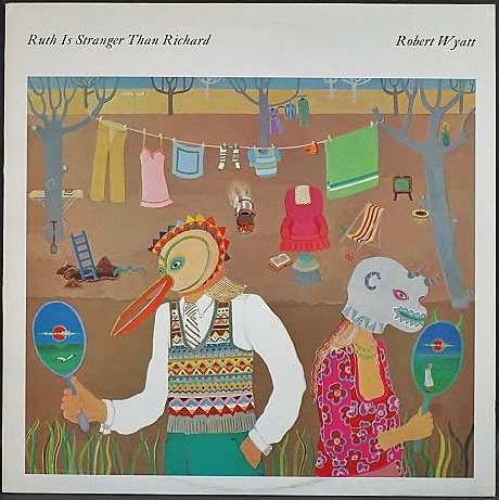 Robert Wyatt ロバート・ワイアット / Ruth Is Stranger Than Richard ルース・イズ・ストレンジャー・ザン・リチャード UK盤