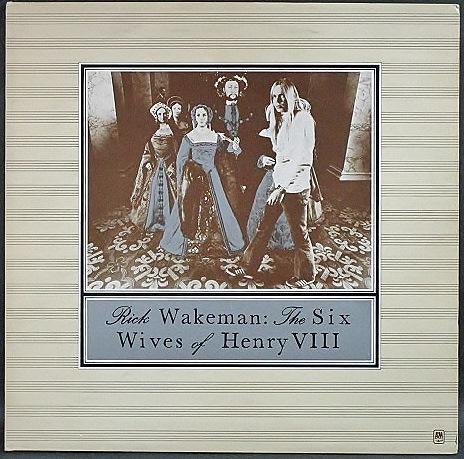Rick Wakeman リック・ウェイクマン / The Six Wives Of Henry VIII ヘンリー八世の六人の妻 UK盤