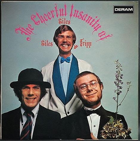 Giles, Giles & Fripp / The Cheerful Insanity Of Giles, Giles & Fripp