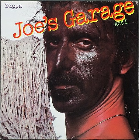Frank Zappa フランク・ザッパ / Joe's Garage Act I  ジョーのガレージ