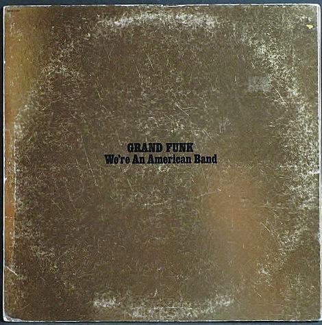 Grand Funk グランド・ファンク / We're An American Band アメリカン・バンド