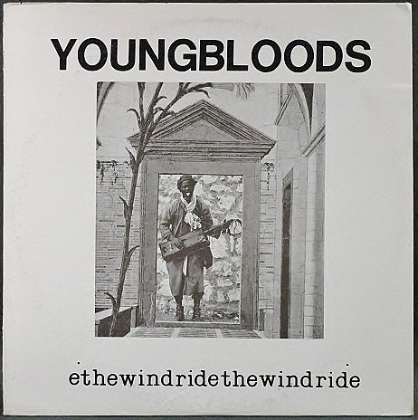 Youngbloods ヤングブラッズ / Ride The Wind ライド・ザ・ウィンド