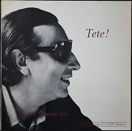Tete Montoliu Trio テテ・モントリュー / Tete!