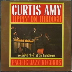 Curtis Amy カーティス・アミー / Tippin' On Through