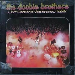 Doobie Brothers ドゥービー・ブラザーズ / What Were Once Vices Are Now Habits | UK盤