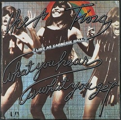 Ike & Tina Turner アイク & ティナ・ターナー / What You Hear Is What You Get (Live At Carnegie Hall)