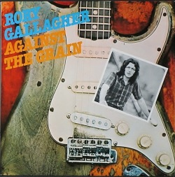 Rory Gallagher ロリー・ギャラガー / Against The Grain